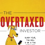 The Overtaxed Investor: How to Slash Your Tax Bill & Be a Tax Alpha Dog
