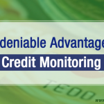 3 Undeniable Advantages of Credit Monitoring